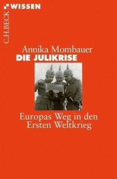 Die Julikrise - Mombauer, Annika