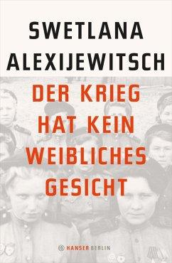 Der Krieg hat kein weibliches Gesicht (eBook, ePUB) - Alexijewitsch, Swetlana