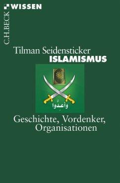 Islamismus - Seidensticker, Tilman