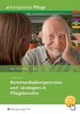 Kommunikationsprozesse und -strategien in Pflegeberufen. Schülerband
