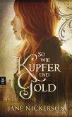 So wie Kupfer und Gold (eBook, ePUB)