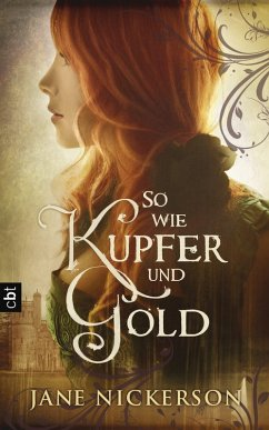 So wie Kupfer und Gold (eBook, ePUB) - Nickerson, Jane