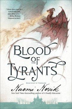 Blood of Tyrants (eBook, ePUB) - Novik, Naomi