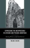Expressing the Inexpressible in Lyotard and Pseudo-Dionysius (eBook, ePUB)