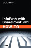 InfoPath with SharePoint 2013 How-To (eBook, PDF)