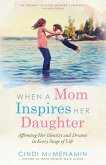When a Mom Inspires Her Daughter (eBook, ePUB)