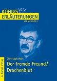 Der fremde Freund / Drachenblut von Christoph Hein. Textanalyse und Interpretation. (eBook, PDF)