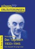 Das Tagebuch 1933-1945. Eine Auswahl für junge Leser von Viktor Klemperer. Textanalyse und Interpretation. (eBook, PDF)