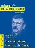 In seiner frühen Kindheit ein Garten von Christoph Hein. Textanalyse und Interpretation. (eBook, PDF)