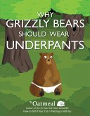 Why Grizzly Bears Should Wear Underpants (eBook, ePUB)