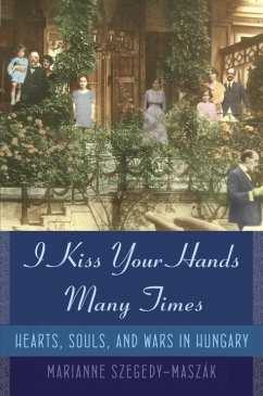 I Kiss Your Hands Many Times (eBook, ePUB) - Szegedy-Maszak, Marianne