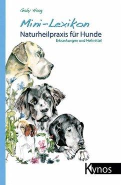Mini-Lexikon Naturheilpraxis für Hunde (eBook, ePUB) - Haag, Gaby
