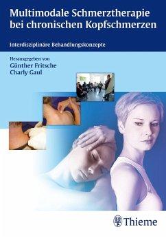 Multimodale Schmerztherapie bei chronischen Kopfschmerzen (eBook, ePUB) - Frotscher, Michael; Bähr, Mathias; Frotscher, Michael