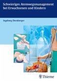 Schwieriges Atemwegsmanagement bei Erwachsenen und Kindern (eBook, ePUB)
