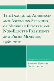 The Inaugural Addresses and Ascension Speeches of Nigerian Elected and Non-Elected Presidents and Prime Minister, 1960-2010 (eBook, ePUB)