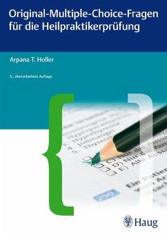 Original-Multiple-Choice-Fragen für die Heilpraktikerprüfung (eBook, ePUB) - Holler, Arpana Tjard