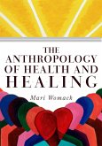 The Anthropology of Health and Healing (eBook, ePUB)