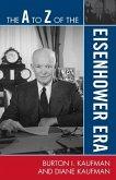 The A to Z of the Eisenhower Era (eBook, ePUB)