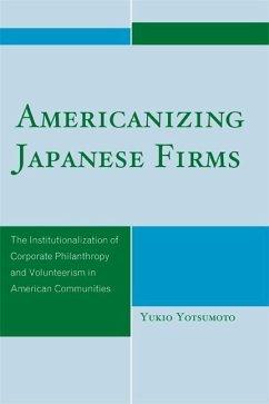 Americanizing Japanese Firms (eBook, ePUB) - Yotsumoto, Yukio