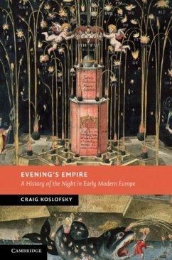 Evening's Empire (eBook, PDF) - Koslofsky, Craig