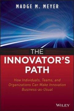 The Innovator's Path (eBook, ePUB) - Meyer, Madge M.