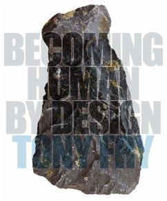 Becoming Human by Design (eBook, ePUB) - Fry, Tony