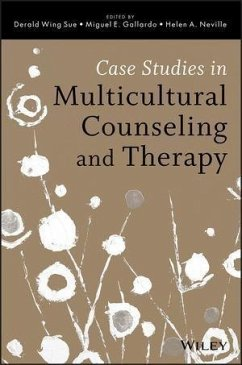 Case Studies in Multicultural Counseling and Therapy (eBook, PDF) - Sue, Derald Wing; Gallardo, Miguel E.; Neville, Helen A.