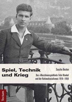 Spiel, Technik und Krieg - Becker, Sascha