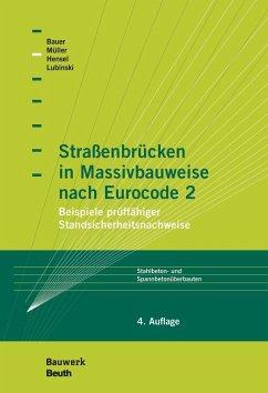 Straßenbrücken in Massivbauweise nach Eurocode 2 - Bauer, Thomas;Blase, Thomas;Müller, Michael