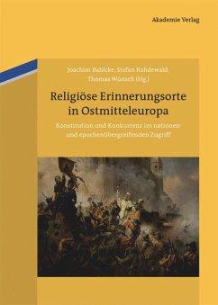 Religiöse Erinnerungsorte in Ostmitteleuropa