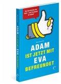 Adam ist jetzt mit Eva befreundet