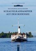 Das goldene Zeitalter der Schaufelraddampfer auf dem Bodensee