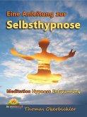 Eine Anleitung zur Selbsthypnose (eBook, ePUB)