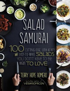 Salad Samurai: 100 Cutting-Edge, Ultra-Hearty, ...
