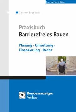Praxisbuch Barrierefreies Bauen - Dettbarn-Reggentin, Jürgen