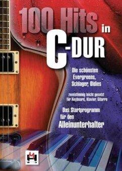 100 Hits in C-Dur, für Keyboard, Klavier, Gitarre
