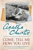 Come, Tell Me How You Live: An Archaeological Memoir (eBook, ePUB)