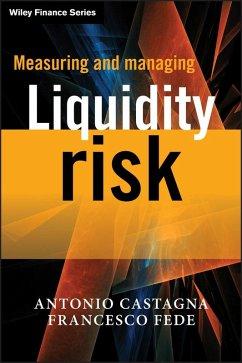 Measuring and Managing Liquidity Risk (eBook, ePUB) - Castagna, Antonio; Fede, Francesco