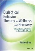 Dialectical Behavior Therapy for Wellness and Recovery (eBook, PDF)