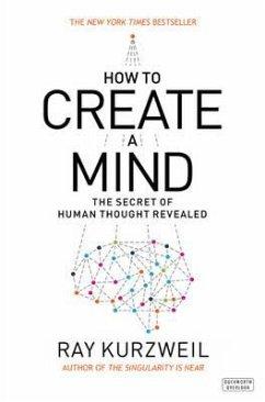How to Create a Mind - Kurzweil, Ray