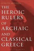 The Heroic Rulers of Archaic and Classical Greece (eBook, ePUB)