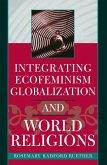 Integrating Ecofeminism, Globalization, and World Religions (eBook, ePUB)