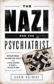 The Nazi and the Psychiatrist (eBook, ePUB)