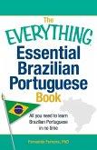 The Everything Essential Brazilian Portuguese Book (eBook, ePUB)