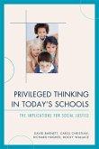 Privileged Thinking in Today's Schools (eBook, ePUB)