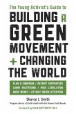 The Young Activist's Guide to Building a Green Movement and Changing the World (eBook, ePUB)
