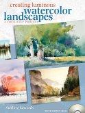 Creating Luminous Watercolor Landscapes (eBook, ePUB)