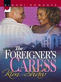 The Foreigner's Caress (Mills & Boon Kimani) (eBook, ePUB)