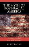 The Myth of Post-Racial America (eBook, ePUB)