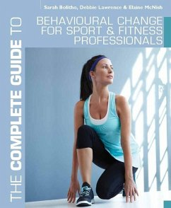 The Complete Guide to Behavioural Change for Sport and Fitness Professionals (eBook, ePUB) - Bolitho, Sarah; Lawrence, Debbie; McNish, Elaine